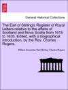 The Earl Of Stirlings Register Of Royal Letters Relative To The Affairs Of Scotland And Nova Scotia From 1615 To 1635 Edited With A Biographical Introduction By The Rev Charles Rogers Vol I