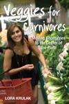 Veggies For Carnivores