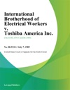 International Brotherhood Of Electrical Workers V Toshiba America Inc