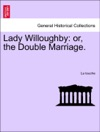 Lady Willoughby Or The Double Marriage