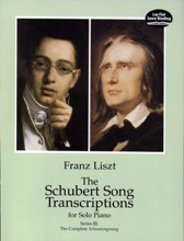 The Schubert Song Transcriptions for Solo Piano/Series III