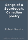Songs Of A Sourdough Canadian Poetry