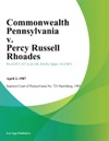 Commonwealth Pennsylvania V Percy Russell Rhoades