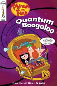 Phineas and Ferb: Quantum Boogaloo!