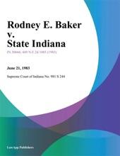 Rodney E. Baker V. State Indiana