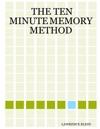 The Ten Minute Memory Method