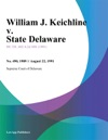 082291 William J Keichline V State Delaware