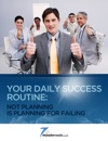 Your Daily Success Routine - Not Planning Is Planning For Failing