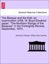 The Basque And The Kelt An Examination Of Mr W Boyd Dawkins Paper The Northern Range Of The Basques In The Fortnightly Review September 1874