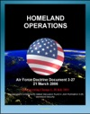 Air Force Doctrine Document 3-27 Homeland Operations - NORAD National Response Plan NRP Air Force National Security Emergency Preparedness Agency Air National Guard ANG Posse Comitatus Act
