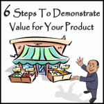 6 Steps to Demonstrate Value for Your Product