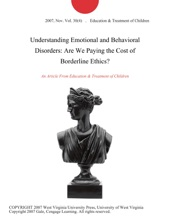 Understanding Emotional And Behavioral Disorders: Are We Paying The Cost Of Borderline Ethics?