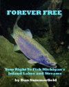 Forever Free Your Right To Fish Michigans Inland Lakes And Streams