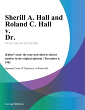 Sherill A. Hall And Roland C. Hall V. Dr.