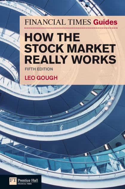 Financial Times Guide to How the Stock Market Really Works by Leo Gough on  Apple Books