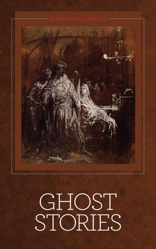 Charles Dickens, Edgar Allan Poe, M. R. James, Washington Irving, Algernon Blackwood, Henry James, Ambrose Bierce & Arthur Machen - Ghost Stories