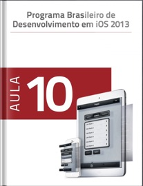 Programa Brasileiro de Desenvolvimento em iOS 2013 - Aula 10 - Onoffre Consulting