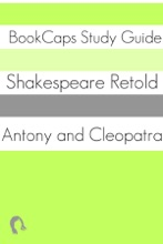 Antony and Cleopatra - In Plain and Simple English