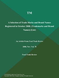 TM: A SELECTION OF TRADE MARKS AND BRAND NAMES REGISTERED IN OCTOBER 2008 (TRADEMARKS AND BRAND NAMES) (LIST)