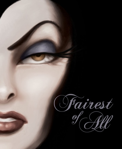 Disney Book Group & Serena Valentino - Fairest of All: A Tale of the Wicked Queen