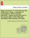 Major General A E Burnside And The Ninth Army Corps A Narrative Of Campaigns In North Carolina Maryland Virginia During The War For The Preservation Of The Republic Illustrated With Portraits And Maps