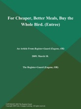 For Cheaper, Better Meals, Buy the Whole Bird (Entree)