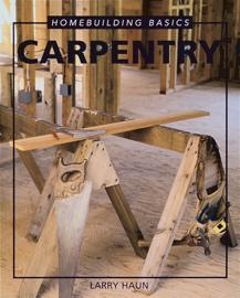 Homebuiding Basic: Carpentry
