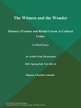 The Witness And The Wonder: Flannery O'connor And Rachel Carson As Cultural Critics (Critical Essay)