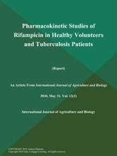 Pharmacokinetic Studies Of Rifampicin In Healthy Volunteers And Tuberculosis Patients (Report)