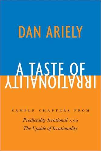 A Taste of Irrationality - Dr. Dan Ariely - Dr. Dan Ariely