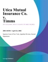 Utica Mutual Insurance Co V Timms