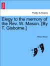 Elegy To The Memory Of The Rev W Mason By T Gisborne