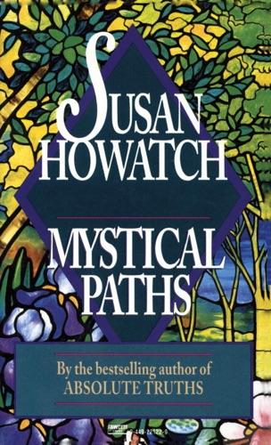 Susan Howatch - Mystical Paths