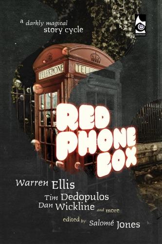 Tim Dedopulos, Warren Ellis, Dan Wickline & Salomé Jones - Red Phone Box: A Darkly Magical Story Cycle