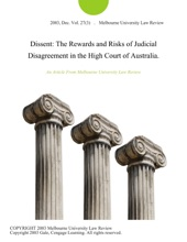 Dissent: The Rewards And Risks Of Judicial Disagreement In The High Court Of Australia.