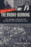 Ladies And Gentlemen The Bronx Is Burning