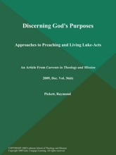 Discerning God's Purposes: Approaches To Preaching And Living Luke-Acts