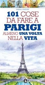 101 cose da fare a Parigi almeno una volta nella vita Book Cover