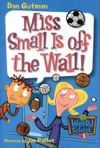 My Weird School 5 Miss Small Is Off The Wall