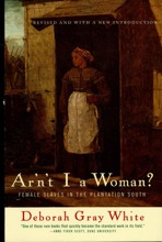 Ar'n't I a Woman?: Female Slaves in the Plantation South (Revised Edition)