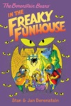 The Berenstain Bears Chapter Book The Freaky Funhouse