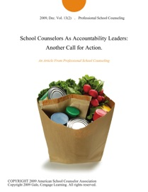 School Counselors As Accountability Leaders Another Call For Action