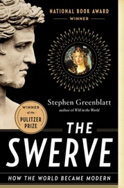 The Swerve: How the World Became Modern - Stephen Greenblatt Ph.D. Book