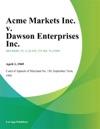 Acme Markets Inc V Dawson Enterprises Inc