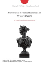Current Issues In Financial Economics: An Overview (Report)