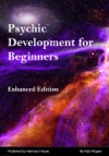 Psychic Development For Beginners Enhanced Edition