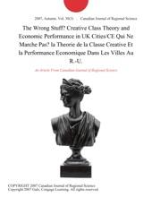 The Wrong Stuff? Creative Class Theory and Economic Performance in UK Cities/CE Qui Ne Marche Pas? la Theorie de la Classe Creative Et la Performance Economique Dans Les Villes Au R.-U.