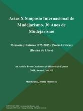 Actas X Simposio Internacional de Mudejarismo. 30 Anos de Mudejarismo: Memoria y Futuro (1975-2005) (Notas Criticas) (Resena de Libro)