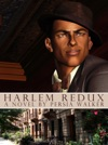 Harlem Redux A Novel
