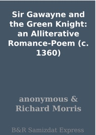 Sir Gawayne and the Green Knight: an Alliterative Romance-Poem (c. 1360) PDF Download